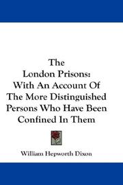 The London prisons by William Hepworth Dixon