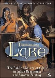 Illuminating Luke by Heidi J. Hornik