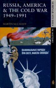 Russia, America and the Cold War, 1949-1991 by Martin McCauley