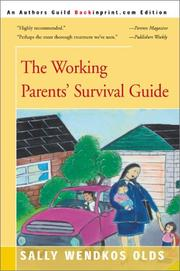 The working parents survival guide by Sally Wendkos Olds