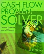 Cash flow problem solver by Bryan E. Milling