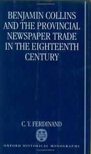 Benjamin Collins and the provincial newspaper trade in the eighteenth century by C. Y. Ferdinand