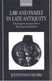 Law and family in late antiquity by Judith Evans Grubbs