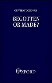Begotten or made? by Oliver O'Donovan