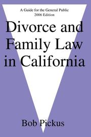 Divorce and Family Law in California by Bob Pickus