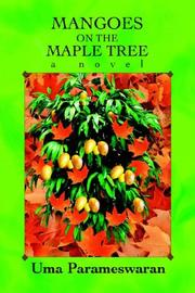 Mangoes on the maple tree by Uma Parameswaran.