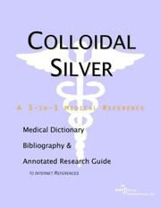 Colloidal Silver - A Medical Dictionary, Bibliography, and Annotated Research Guide to Internet References PDF