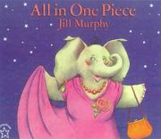 All in one piece by Jill Murphy