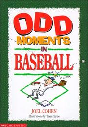 Cover of: Odd Moments in Baseball by Joel Cohen