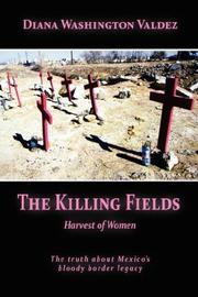 The killing fields by Diana Washington Valdez
