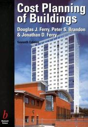 Cost planning of buildings by Douglas J. Ferry