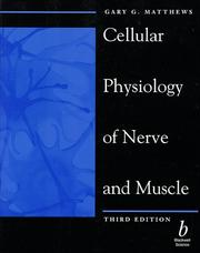 Cellular physiology of nerve and muscle by Gary G. Matthews