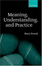 Meaning, understanding, and practice by Barry Stroud