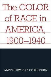 The color of race in America, 1900-1940 by Matthew Pratt Guterl