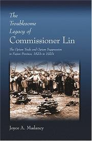 The troublesome legacy of Commissioner Lin by Joyce A. Madancy