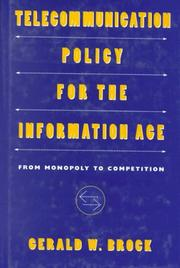 Telecommunication Policy for the Information Age by Gerald W. Brock