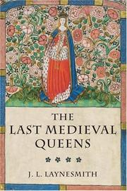 The last medieval queens by J. L. Laynesmith