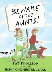 Beware of the aunts! by Thomson, Pat