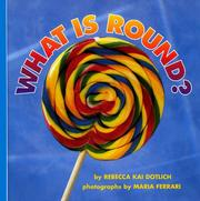 What is Round? by Rebecca Kai Dotlich