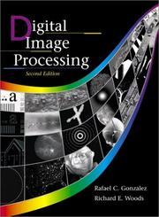 Digital image processing by Rafael C. Gonzalez