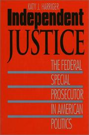 Independent justice by Katy J. (Katy Jean) Harriger