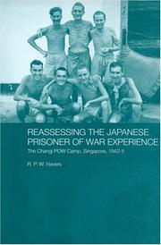 Reassessing the Japanese prisoner of war experience by R. P. W. Havers