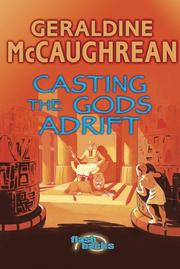 Casting the Gods Adrift (Flashbacks) by Geraldine McCaughrean