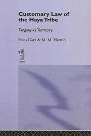 Customary law of the Haya tribe, Tanganyika territory by Hans Cory