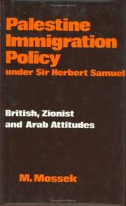 Palestine immigration policy under Sir Herbert Samuel by M. Mossek