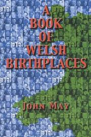 A book of Welsh birthplaces by May, John