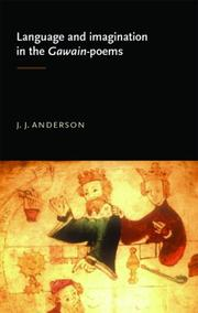Language and imagination in the Gawain-poems by J. J. Anderson