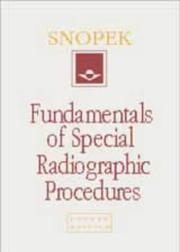 Fundamentals of special radiographic procedures by Albert Michael Snopek