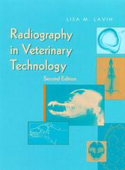 Radiography in veterinary technology by Lisa M. Lavin