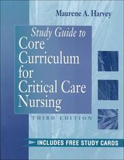 Study guide to Core curriculum for critical care nursing by Maurene A. Harvey
