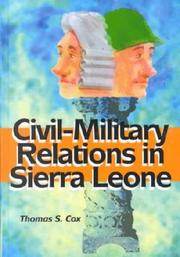 Civil-Military Relations in Sierra Leone by Thomas S. Cox