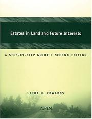 Estates in Land and Future Interests by Linda Holdeman Edwards