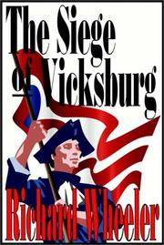 The Siege of Vicksburg by Richard Wheeler