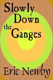 Slowly down the Ganges by Eric Newby