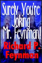 Cover of: &quot;Surely You&#39;Re Joking,Mr. Feynman!&quot;  Adventures Of A Curious Character by Richard Phillips Feynman