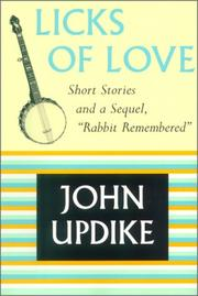 "Cover of: Licks Of Love :short Stories And A Sequel, ""Rabbit Remembered"" by John Updike"