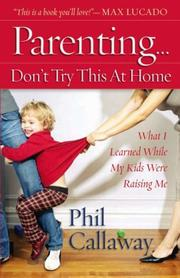 Parenting by Phil Callaway