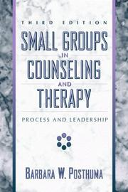 Small groups in counseling and therapy by Barbara W. Posthuma
