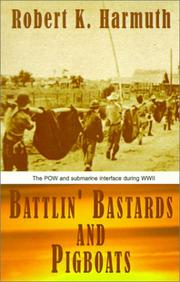 Battlin' Bastards and Pigboats by Robert K. Harmuth