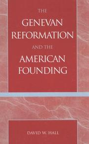 The Genevan Reformation and the American founding by Hall, David W.