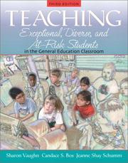 Teaching exceptional, diverse, and at-risk students in the general education classroom by Sharon Vaughn