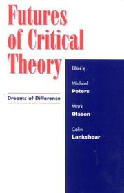 Futures of Critical Theory; Dreams of Difference