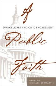 A Public Faith; Evangelicals and Civic Engagement PDF