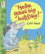 &quot;Hello, great big bullfrog!&quot; by Colin West
