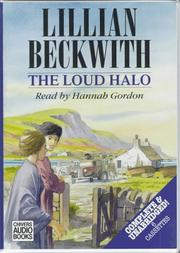 The loud halo by Lillian Beckwith
