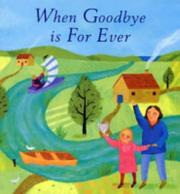 Cover of: When Goodbye Is Forever by Lois Rock